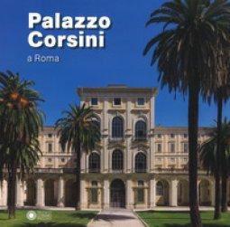 Copertina di 'Palazzo Corsini a Roma. Ediz. illustrata'
