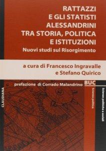 Copertina di 'Rattazzi e gli statisti alessandrini tra storia, politica e istituzioni'