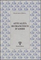 Attualità di Francesco d'Assisi - Zizola Giancarlo