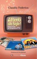 Attenti alle sigle! Testa e coda dei programmi TV - Federico Claudio