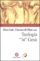 Teologia in Gesù - Di Pilato Vincenzo