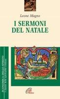 I sermoni del Natale - Leone Magno (san)
