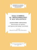 Dall'Umbria al mediterraneo e all'atlantico. Alessandro Geraldini. «Itinerarium ad regiones sub equinoctiali plaga constitutas»