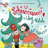 Lo Schiaccianoci e i doni di Natale (CD) - Michele Casella, Francesco Mattiello