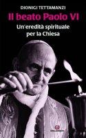 Il beato Paolo VI - Dionigi Tettamanzi