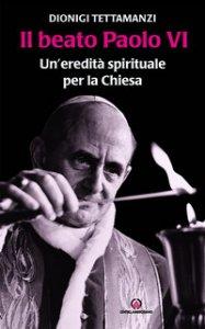 Copertina di 'Il beato Paolo VI'