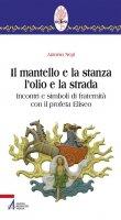 Il mantello e la stanza, l'olio e la strada - Antonio Nepi
