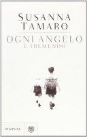 Ogni angelo è tremendo - Susanna Tamaro
