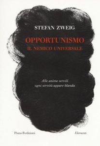 Copertina di 'Opportunismo. Il nemico universale'