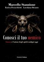 Conosci il tuo nemico - Marcello Stanzione, Enrica Perucchietti, Loredana Otranto