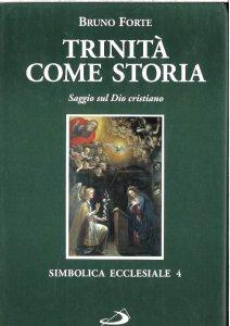 Copertina di 'Trinità come storia. Saggio sul Dio cristiano'