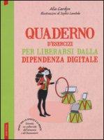Quaderno d'esercizi per liberarsi dalla dipendenza digitale - Cardyn Alia