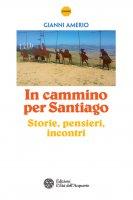 In cammino per Santiago - Gianni Amerio