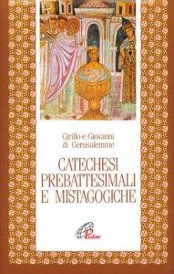 Copertina di 'Catechesi prebattesimali e mistagogiche'