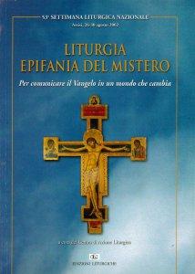 Copertina di 'Liturgia epifania del mistero. Per comunicare il vangelo in un mondo che cambia'