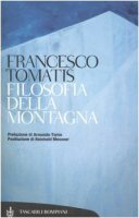 Filosofia della montagna - Tomatis Francesco