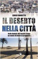 Il deserto nella città - Carretto Carlo