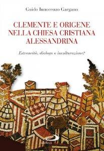 Copertina di 'Clemente e Origene nella Chiesa cristiana alessandrina'