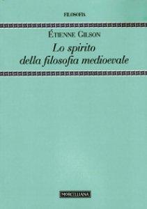Copertina di 'Lo Spirito della filosofia medioevale'