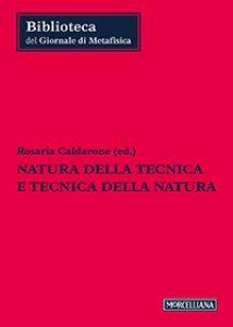 Copertina di 'Natura della tecnica e tecnica della natura'