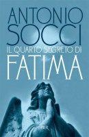 Il quarto segreto di Fatima - Antonio Socci
