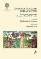 Concezione e valore della profezia fra riflessione antropologica e funzione politica (XII-XV secolo) - Ingegno Maria Valeria