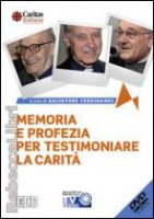 Memoria e profezia per testimoniare la carità - Ferdinandi Salvatore (cur.)