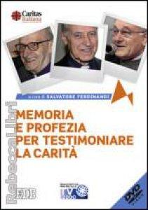 Copertina di 'Memoria e profezia per testimoniare la carità'