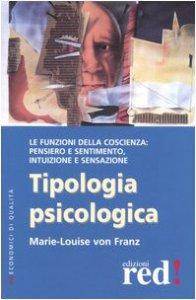 Copertina di 'Tipologia psicologica. Le funzioni della coscienza: pensiero e sentimento, intuizione e sensazione'