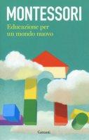Educazione per un mondo nuovo - Montessori Maria