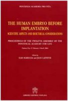 The human embryo before implantation. Scientific aspects and bioethical considerations