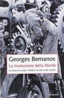 La rivoluzione della libertà - Bernanos Georges