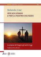 Per noi uomini e per la nostra salvezza - Rolando Covi