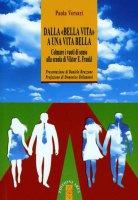 Dalla Bella vita alla Vita bella - Paola Versari
