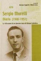 Diario (1948-1951). Le riflessioni di un giovane laico di Azione Cattolica - Morelli Sergio