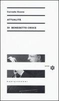 Attualità di Benedetto Croce - Ocone Corrado