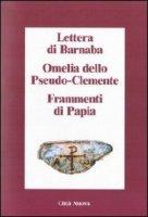 Lettera di Barnaba - Omelia dello Pseudo-Clemente - Frammenti di Papia