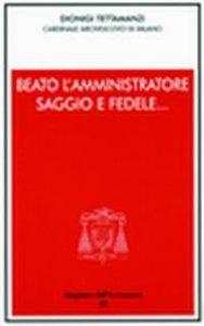Copertina di 'Beato l'amministratore saggio e fedele... Incontro con i consiglieri per gli affari economici delle parrocchie e gli amministratori degli enti'