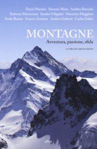 Copertina di 'Montagne. Avventura, passione, sfida'