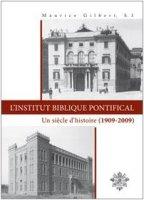 L' Institut Biblique Pontifical. Un siècle d'histoire (1909-2009) - Gilbert Maurice