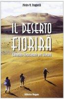 Il deserto fiorirà. Cammino vocazionale per giovani - Fragnelli Pietro M.