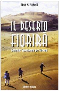Copertina di 'Il deserto fiorirà. Cammino vocazionale per giovani'