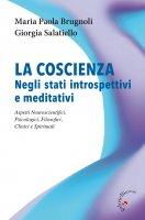 La coscienza negli stati introspettivi e meditativi - M. Paola Brugnoli, Giorgia Salatiello