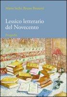 Lessico letterario del Novecento. Dalle avanguardie ai blog - Sechi Mario, Brunetti Bruno