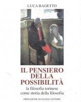 Il pensiero della possibilità - Luca Bagetto