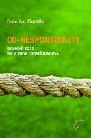 Co-responsability. Beyond 2012 for a new counsciousness - Fioretto Federico