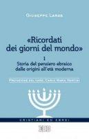 «Ricordati dei giorni del mondo» - Giuseppe Laras