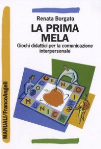Copertina di 'La prima mela. Giochi didattici per la comunicazione interpersonale'