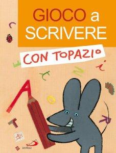 Copertina di 'Gioco a scrivere con Topazio'