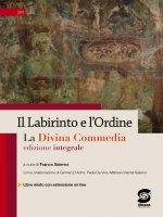 Il Labirinto e l'ordine  - La Divina Commedia edizione integrale - Franco Salerno